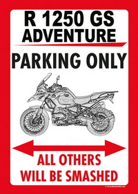 "US-style parking sign ""R 1250 GS ADVENTURE PARKING ONLY"""