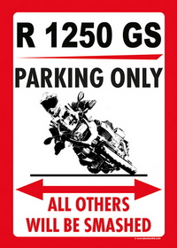 "US-style parking sign ""R 1250 GS PARKING ONLY"""