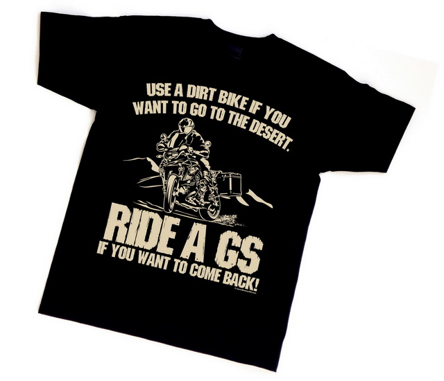 "BEEMER GS T-Shirt ""GS - IF YOU WANT TO GO TO THE DESERT"""